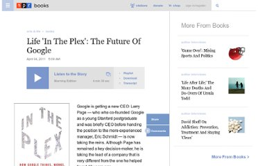 http://www.npr.org/2011/04/04/135023714/life-in-the-plex-the-future-of-google