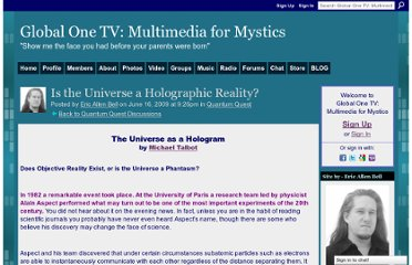http://www.globalone.tv/forum/topics/is-the-universe-a-holographic?groupUrl=quantumquest