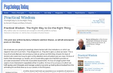 http://www.psychologytoday.com/blog/practical-wisdom/201012/practical-wisdom-the-right-way-do-the-right-thing