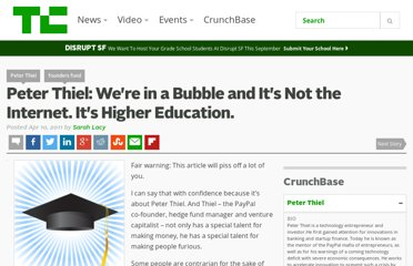http://techcrunch.com/2011/04/10/peter-thiel-were-in-a-bubble-and-its-not-the-internet-its-higher-education/