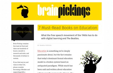 http://www.brainpickings.org/index.php/2011/04/11/7-must-read-books-on-education/