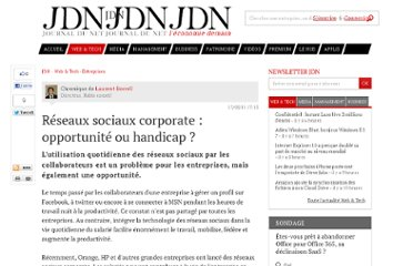 http://www.journaldunet.com/solutions/expert/49714/reseaux-sociaux-corporate---opportunite-ou-handicap.shtml