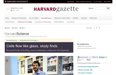 http://news.harvard.edu/gazette/story/2011/02/cells-flow-like-glass-study-finds/