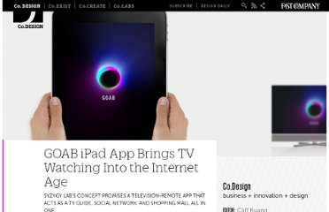http://www.fastcodesign.com/1663591/goab-ipad-app-brings-tv-watching-into-the-internet-age