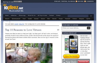 http://www.toptenz.net/top-10-reasons-to-love-viruses.php