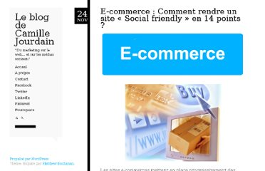 http://www.camillejourdain.fr/e-commerce-comment-rendre-un-site-social-friendly-en-14-points/