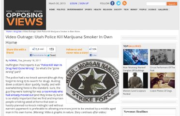 http://www.opposingviews.com/i/video-outrage-utah-police-kill-marijuana-smoker-in-own-home