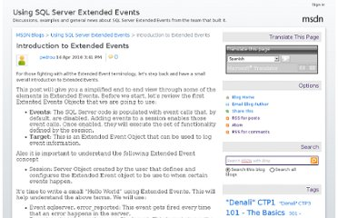 http://blogs.msdn.com/b/extended_events/archive/2010/04/14/introduction-to-extended-events.aspx