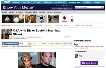 http://knowyourmeme.com/blog/interviews/qa-with-blake-boston-scumbag-steve