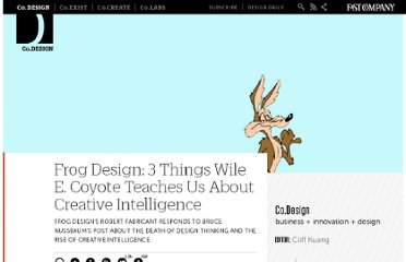 http://www.fastcodesign.com/1663604/frog-design-3-things-wile-e-coyote-teaches-us-about-creative-intelligence