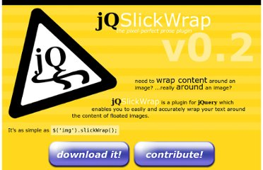 http://www.jwf.us/projects/jQSlickWrap/