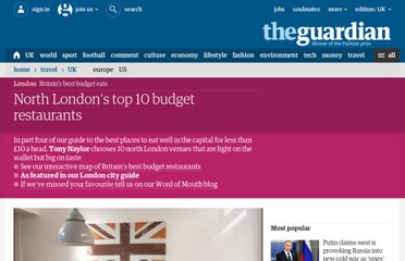 http://www.guardian.co.uk/travel/2011/apr/14/north-london-budget-restaurants-food