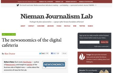 http://www.niemanlab.org/2011/04/the-newsonomics-of-the-digital-cafeteria/