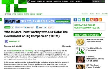 http://techcrunch.com/2011/04/14/who-is-more-trust-worthy-with-our-data-the-government-or-big-companies-tctv/