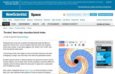 http://www.newscientist.com/article/dn20379-tendex-lines-help-visualise-black-holes.html