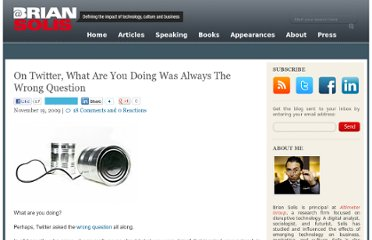 http://www.briansolis.com/2009/11/on-twitter-what-are-you-doing-is-the-wrong-question/