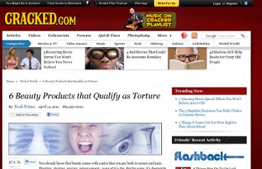 http://www.cracked.com/article_19110_6-beauty-products-that-qualify-as-torture.html