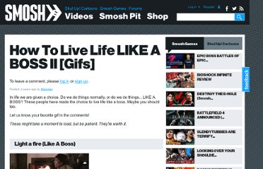 http://www.smosh.com/smosh-pit/photos/how-live-life-boss-ii
