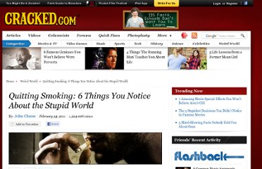 http://www.cracked.com/article_19030_quitting-smoking-6-things-you-notice-about-stupid-world.html
