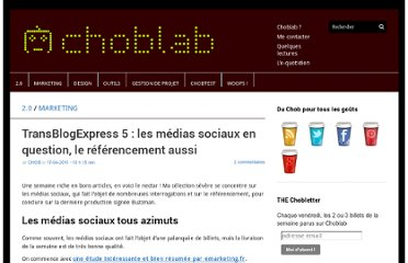 http://www.choblab.com/marketing-internet/transblogexpress-5-les-medias-sociaux-en-question-le-referencement-aussi-3491.html