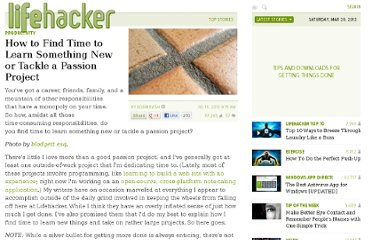 http://lifehacker.com/5590732/how-to-find-time-to-learn-something-new-or-tackle-a-passion-project