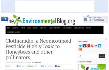 http://www.theenvironmentalblog.org/2007/03/clothianidin-a-neonicotinoid-pesticide-highly-toxic-to-honeybees-and-other-pollinators/
