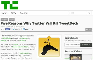 http://techcrunch.com/2011/04/18/five-reasons-why-twitter-will-kill-tweetdeck/