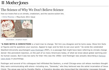 http://m.motherjones.com/politics/2011/03/denial-science-chris-mooney