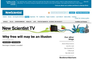 http://www.newscientist.com/blogs/nstv/2011/04/why-free-will-may-be-an-illusion.html
