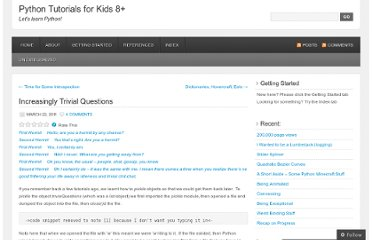 http://python4kids.wordpress.com/2011/03/22/increasingly-trivial-questions/