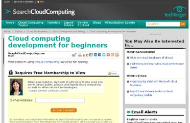 http://searchcloudcomputing.techtarget.com/tutorial/Cloud-computing-development-for-beginners