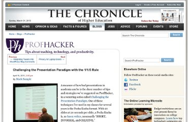 http://chronicle.com/blogs/profhacker/challenging-the-presentation-paradigm-with-the-115-rule/32691