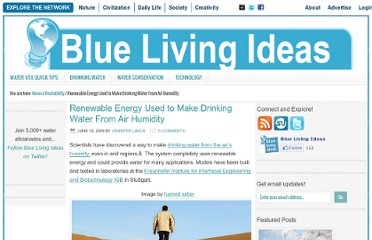 http://bluelivingideas.com/2009/06/18/renewable-energy-drinking-water-air-humidity/