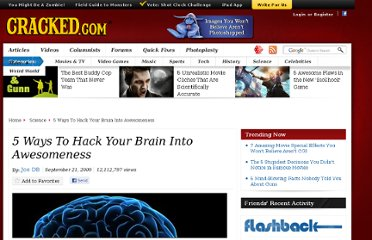 http://www.cracked.com/article/127_5-ways-to-hack-your-brain-into-awesomeness_p2/
