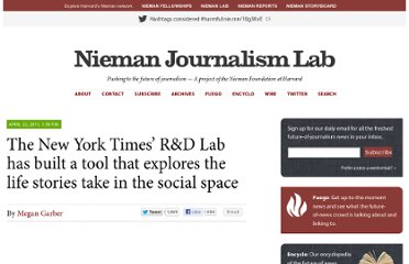 http://www.niemanlab.org/2011/04/the-new-york-times-rd-lab-has-built-a-tool-that-explores-the-life-stories-take-in-the-social-space/
