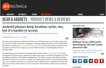 http://arstechnica.com/gadgets/news/2011/04/android-phones-keep-location-cache-too-but-its-harder-to-access.ars