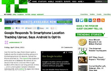 http://techcrunch.com/2011/04/22/google-responds-to-smartphone-location-tracking-uproar-says-android-is-opt-in/