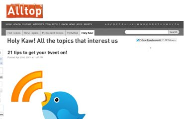 http://holykaw.alltop.com/21-tips-to-get-your-tweet-on
