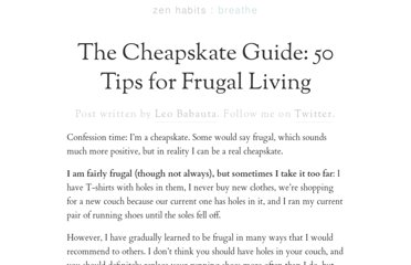 http://zenhabits.net/the-cheapskate-guide-50-tips-for-frugal-living/