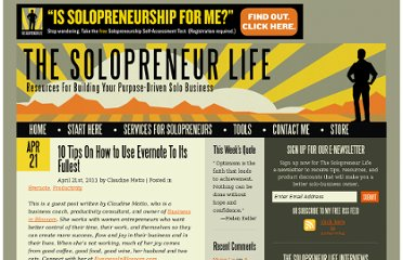 http://www.thesolopreneurlife.com/10-tips-on-how-to-use-evernote-to-its-fullest/