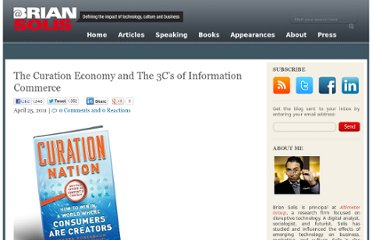 http://www.briansolis.com/2011/04/the-curation-economy-and-the-three-3c%e2%80%99s-of-information-commerce/