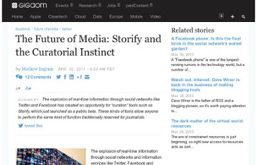 http://gigaom.com/2011/04/25/the-future-of-media-storify-and-the-curatorial-instinct/