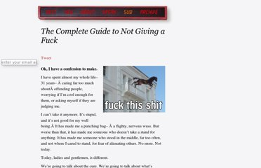 http://inoveryourhead.net/the-complete-guide-to-not-giving-a-fuck/