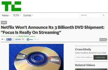 http://techcrunch.com/2011/04/25/netflix-wont-announce-its-3-billionth-dvd-shipment-focus-is-really-on-streaming/