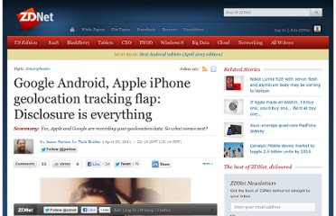 http://www.zdnet.com/blog/perlow/google-android-apple-iphone-geolocation-tracking-flap-disclosure-is-everything/16893