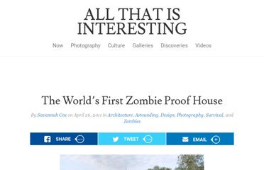 http://all-that-is-interesting.com/post/4956385434/the-first-zombie-proof-house