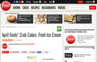http://www.foodnetwork.com/recipes/food-network-kitchens/april-fools-crab-cakes-fried-ice-cream-recipe/index.html