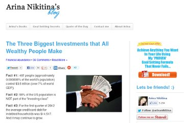 http://www.arinanikitina.com/the-three-biggest-investments-that-all-wealthy-people-make.html