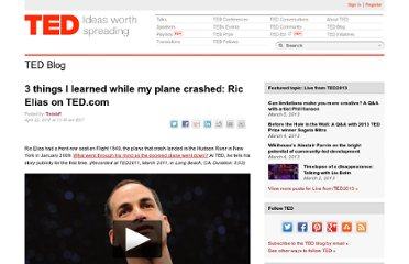 http://blog.ted.com/2011/04/22/3-things-i-learned-while-my-plane-crashed-ric-elias-on-ted-com/