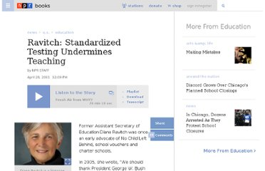 http://www.npr.org/2011/04/28/135142895/ravitch-standardized-testing-undermines-teaching